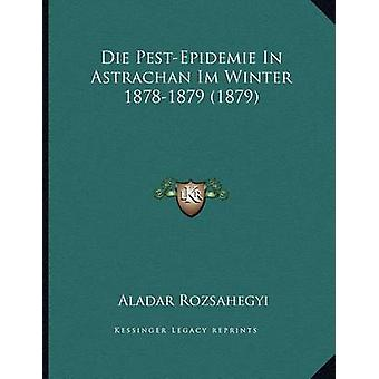 Die Pest-Epidemie in Astrachan Im Winter 1878-1879 (1879) by Aladar R