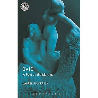 Ovid - A Poet on the Margins by Laurel Fulkerson - 9781472531346 Book
