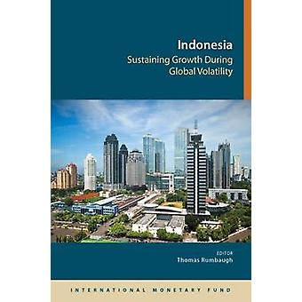 Indonesia - Sustaining Growth During Global Volatility by Internationa