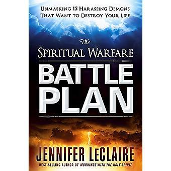 The Spiritual Warfare Battle Plan - Unmasking 15 Harassing Demons That