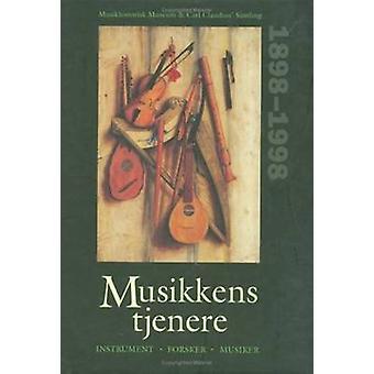 Musikkens Tjenere - Forsker - Instrument - Musiker - Musikhistorisk Mu