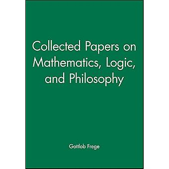 Collected Papers on Mathematics - Logic - and Philosophy by Gottlob F