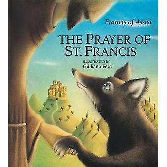 The Prayer of St. Francis by Francis of Assisi - Giuliano Ferri - 978
