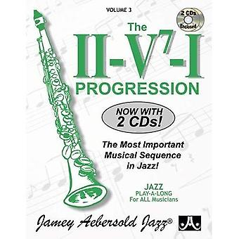 Volume 3: The ii/V7/I Progression (with 2 Free Audio CDs): The Most Important Musical Sequence in Jazz! (Jamey Aebersold Play-A-Long Series)