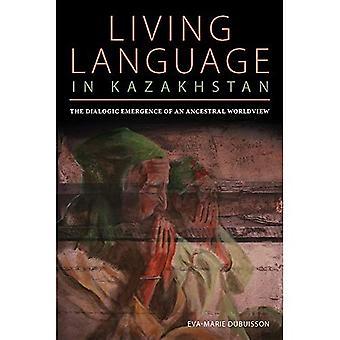 Dialogic framväxten av en fäderneärvda världsbild: levande språk i Kazakstan (centrala Eurasien i sammanhanget)