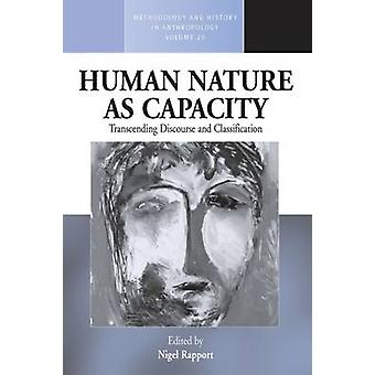 Human Nature as Capacity Transcending Discourse and Classification by Rapport & Nigel