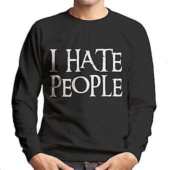I Hate People Slogan Men's Sweatshirt