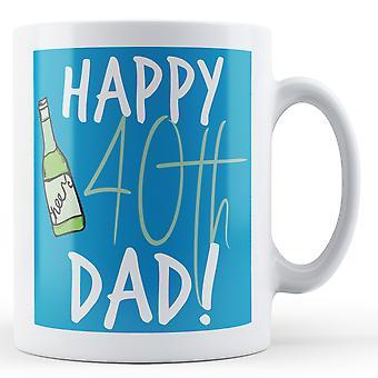 Glada 40 pappa! -Tryckt mugg