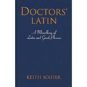Latino medici - una miscellanea di frasi di latine e greche di Keith M. S