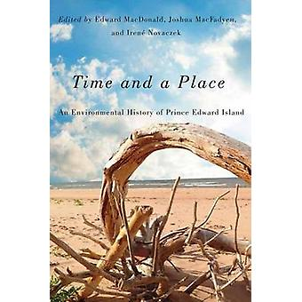 Time and a Place - An Environmental History of Prince Edward Island by