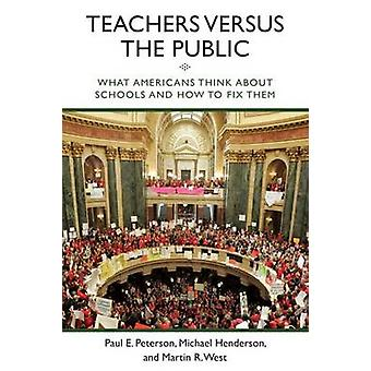 Teachers versus the Public - What Americans Think About Schools and Ho