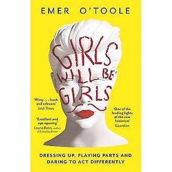 Mädchen werden Mädchen - Dressing Up - Spielen teilen und Wagemut zu Act Di