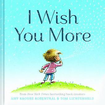 Le deseo más por Amy Krouse Rosenthal - Tom Lichtenheld - 978145212