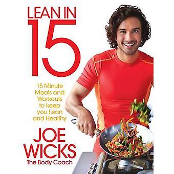 Helle i 15-15 minutters måltider og trening for å holde deg mager og sunn