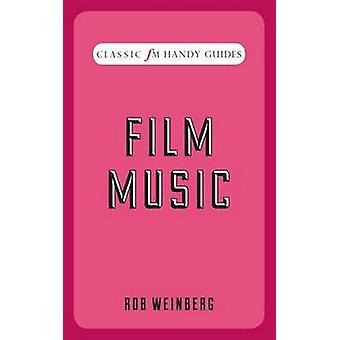 Film Music (Classic FM Handy Guides) by Robert Weinberg - 97817839605