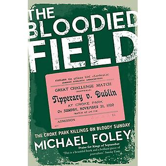 The Bloodied Field - Croke Park. Sunday 21 November 1920 by Michael Fo