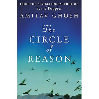 The Circle of Reason by Amitav Ghosh - 9781848544161 Book