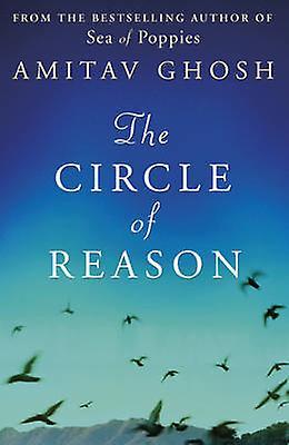 The Circle of Reason by Amitav Ghosh - 9781848544161 Book