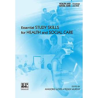 Essential Study Skills for Health and Social Care by Marjorie Lloyd -