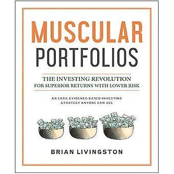 Muscular Portfolios - The Investing Revolution for Superior Returns wi