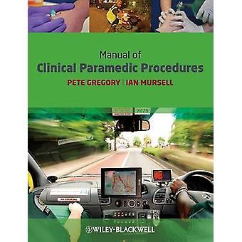 Handleiding van klinische paramedicus Procedures door Pete Gregory - Ian Mursell