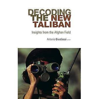 Dekodierung der neuen Taliban - Erkenntnisse aus dem afghanischen Gebiet von Antonio G