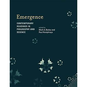 Emergence - Contemporary Readings in Philosophy and Science by Mark A.