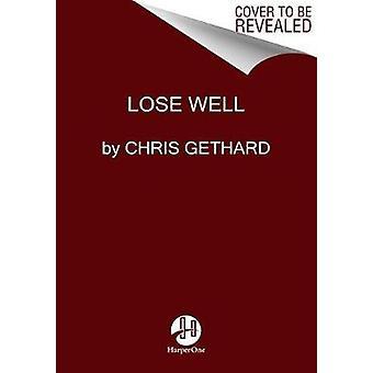 Nou verliezen door verliezen Well - 9780062691415 boek