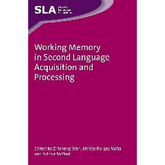 Working Memory in Second Language Acquisition and Processing by Zhish