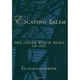 Escaping Salem: The Other Witch Hunt of 1692 (New Narratives in American History Series)