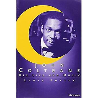 John Coltrane: His Life and Music (The Michigan American Music)