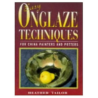 Lätt Onglaze tekniker: För Kina målare och keramiker (keramik)