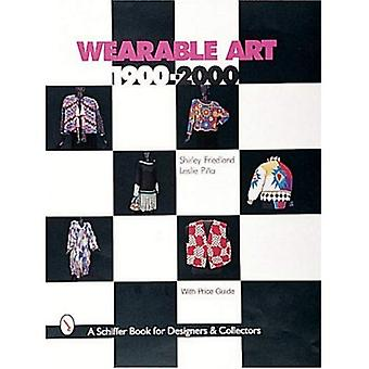 Wearable Art 1900-2000 (Schiffer Book for Designers & Collectors)