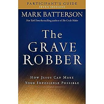 Grave Robber deltagarens Guide: hur Jesus kan göra din omöjliga möjligt (sju-veckorsstudie Guide)