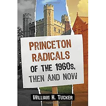 Princeton Radicals of the 1960s, Then and Now
