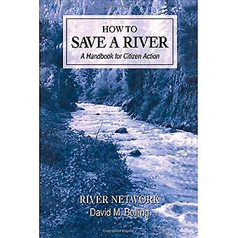 How to Save a River: A Handbook for Citizen Action