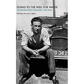 Ska brunnen för vatten: Seamus Ennis Field dagboken 1942-1946
