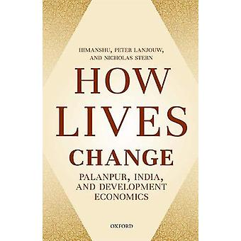 How Lives Change - Palanpur - India - and Development Economics by How