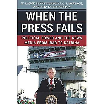 When the Press Fails: Political Power and the News Media from Iraq to Katrina (Studies in Communication, Media, & Public Opinion)