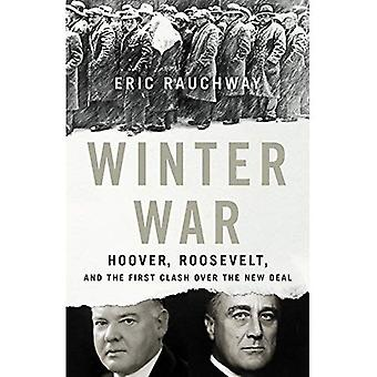 Winter War: Hoover, Roosevelt, and the First Clash Over the New Deal