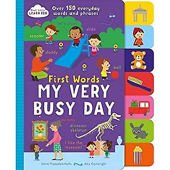 First Words My Very Busy Day: Over 150 Everyday Words and Phrases (Start Little Learn Big) [Board book]