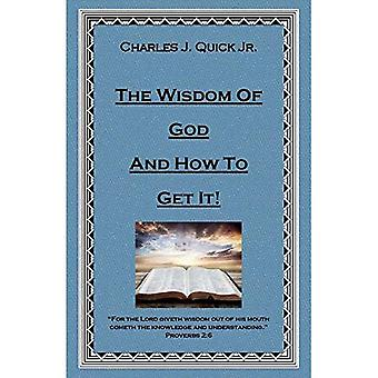 The Wisdom of God and How� to Get It