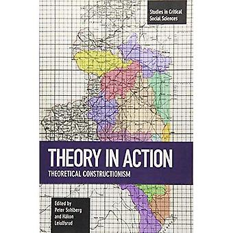 Theory in Action: Theoretical Constructionism