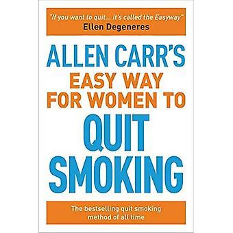 Moyen facile de Allen Carr pour les femmes d'arrêter de fumer: être heureux non-fumeur (Easyway de Allen Carr)