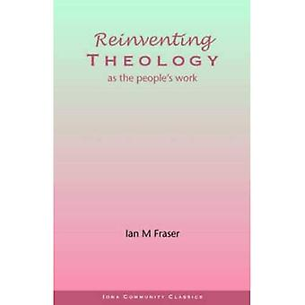 Reinventing Theology as the� People's Work