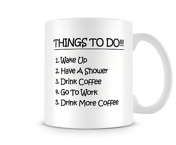 Things To Do! 1.Wake Up 2.Have A Shower Mug