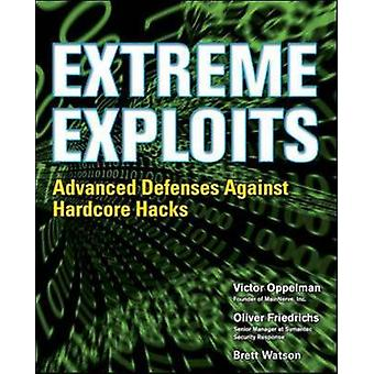 Extreme Exploits Advanced Defenses Against Hardcore Hacks Hacking Exposed by Oppleman & Victor