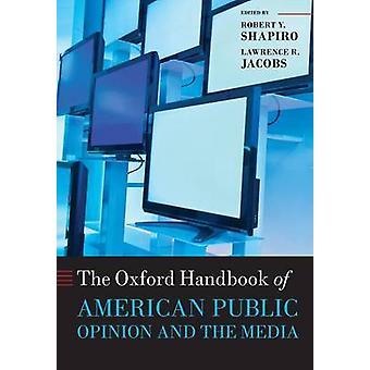 Oxford Handbook dell'opinione pubblica americana e il Media di Shapiro & Robert Y