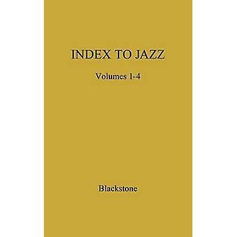 Indeks til Jazz Jazz optagelser 19171944 af Blackstone & Orin