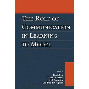 The Role of Communication in Learning To Model by Brna & Paul